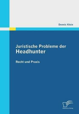 Juristische Probleme der Headhunter