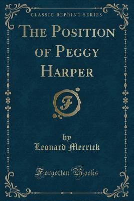 The Position of Peggy Harper (Classic Reprint)