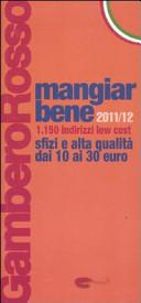 Mangiarbene 2011-2012. 1150 indirizzi low cost