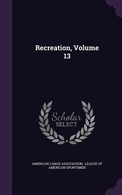 Recreation, Volume 13