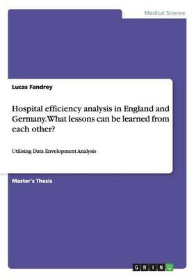 Hospital efficiency analysis in England and Germany. What lessons can be learned from each other?