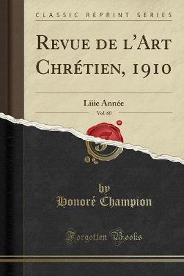 Revue de l'Art Chrétien, 1910, Vol. 60