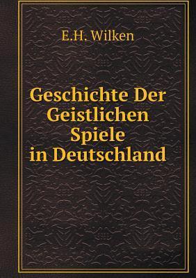 Geschichte Der Geistlichen Spiele in Deutschland