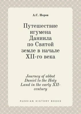 Journey of Abbot Daniel to the Holy Land in the Early XII-Century
