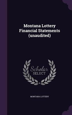 Montana Lottery Financial Statements (Unaudited)