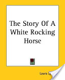 The Story Of A White Rocking Horse