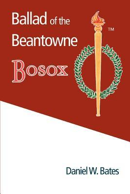 Ballad of the Beantowne Bosox