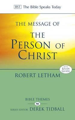 The Message of the Person of Christ (The Bible Speaks Today)
