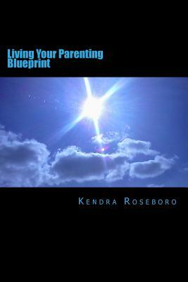 Living Your Parenting Blueprint