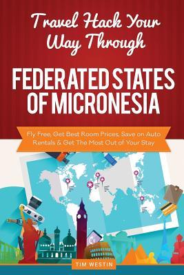 Travel Hack Your Way Through Federated States of Micronesia