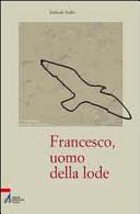 Francesco, uomo della lode