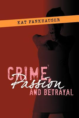 Crime, Passion and Betrayal