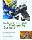 How to Start a Home-Based Photography Business, 4th
