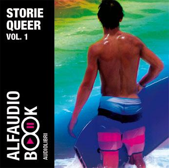 Storie Queer. Audiolibro. CD Audio. Vol. 1: Maurizio 1984-La voce registrata-San Sebastiano-Telefonate.