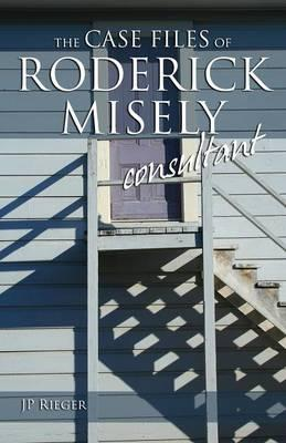 The Case Files of Roderick Misely, Consultant