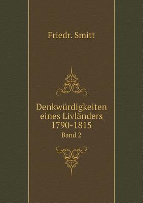 Denkwurdigkeiten Eines Livlanders 1790-1815 Band 2