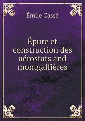 Epure Et Construction Des Aerostats and Montgalfieres