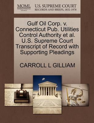 Gulf Oil Corp. V. Connecticut Pub. Utilities Control Authority et al. U.S. Supreme Court Transcript of Record with Supporting Pleadings