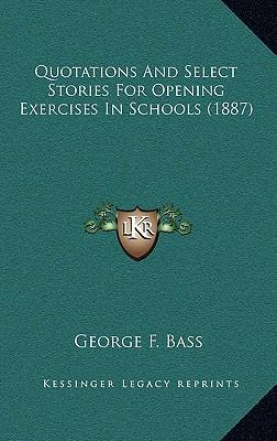 Quotations and Select Stories for Opening Exercises in Schools (1887)
