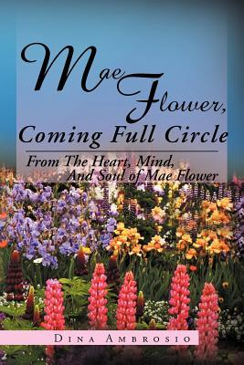 Mae Flower, Coming Full Circle