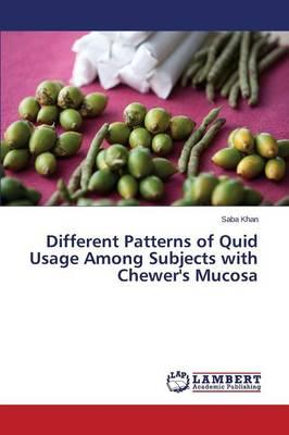 Different Patterns of Quid Usage Among Subjects with Chewer's Mucosa