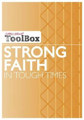 Small Group ToolBox - Strong Faith in Tough Times