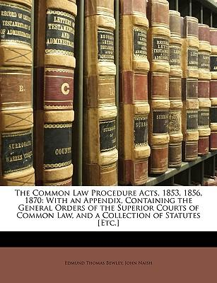 The Common Law Procedure Acts, 1853, 1856, 1870