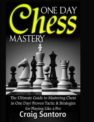 One Day Chess Mastery
