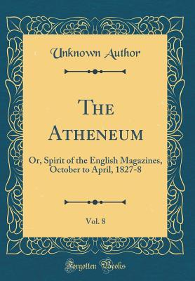 The Atheneum, Vol. 8