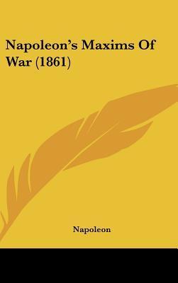 Napoleon's Maxims of...