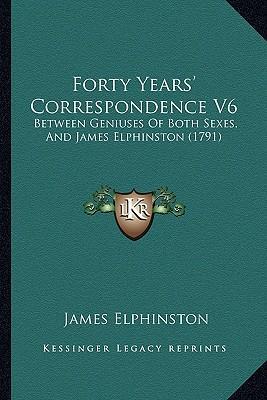 Forty Years' Correspondence V6