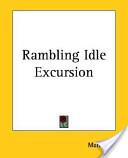 Rambling Idle Excursion
