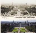 Karlsruhe einst und heute