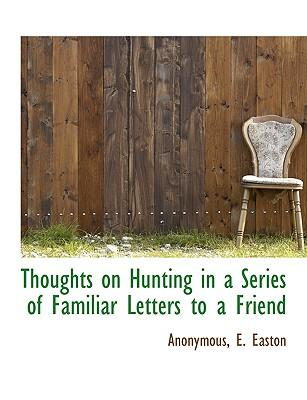 Thoughts on Hunting in a Series of Familiar Letters to a Friend