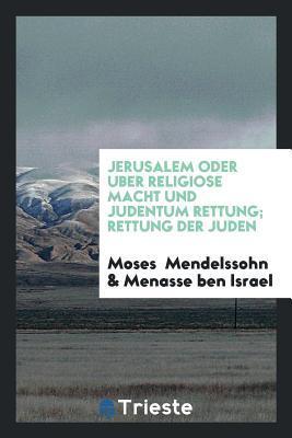 Jerusalem oder uber religiose Macht und Judentum Rettung; Rettung der Juden