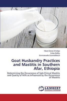 Goat Husbandry Practices and Mastitis in Southern Afar, Ethiopia