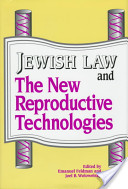 Jewish Law and the New Reproductive Technologies