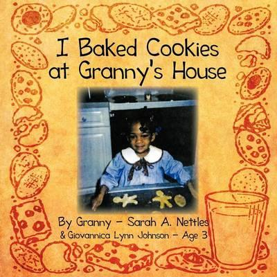 I Baked Cookies at Granny's House