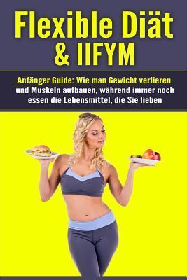 Flexible Diät & Iifym Anfänger Guide