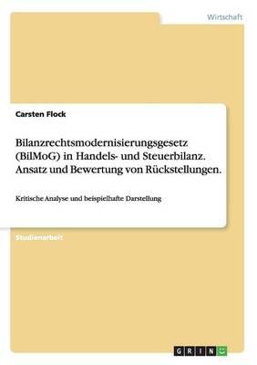 Bilanzrechtsmodernisierungsgesetz (BilMoG) in Handels- und Steuerbilanz. Ansatz und Bewertung von Rückstellungen