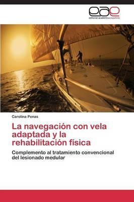 La navegación con vela adaptada y la rehabilitación física