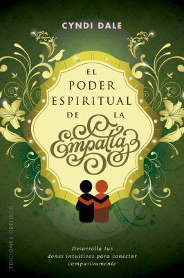 El poder espiritual de la empatía / The Spiritual Power of Empathy