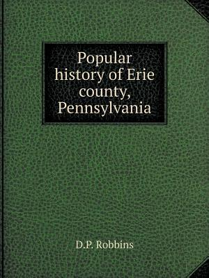 Popular History of Erie County, Pennsylvania