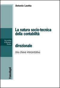 La natura socio-tecnica della contabilità direzionale. Una chiave interpretativa del rapporto tra la teoria e la pratica