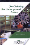 (Re) Claiming the underground space