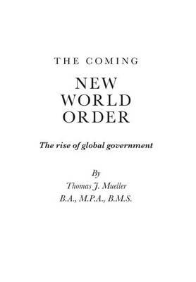 The Coming New World Order - The Rise of Global Government