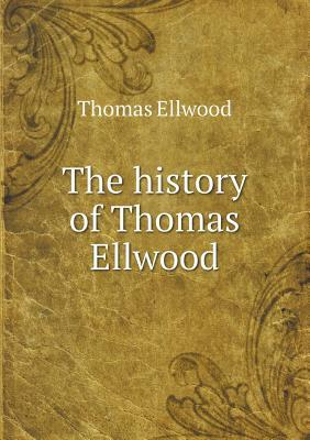 The History of Thomas Ellwood