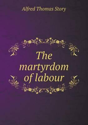 The Martyrdom of Labour