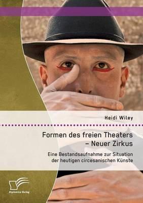Formen des freien Theaters - Neuer Zirkus