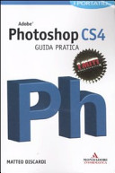 Adobe Photoshop CS4. Guida pratica